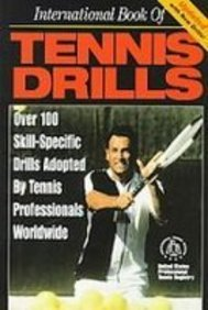 International Book of Tennis Drills: Over 100 Skill-specific Drills Adopted by Tennis Professionals Worldwide por United States Professional Tennis Regist