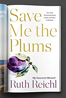 Book Cover: Save Me the Plums: My Gourmet Memoir