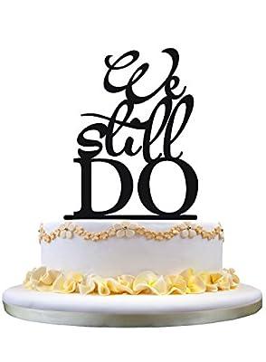 We Still Do Wedding Anniversary Cake Topper for cake decor