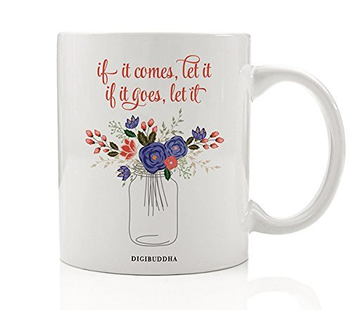 Acceptance Quote Coffee Mug, If It Comes Let It, If It Goes Let It, Inspirational Saying 11oz Ceramic Cup, Wildflowers Mason Jar Birthday Gift Christmas Present Mom Sister Coworker, Digibuddha -