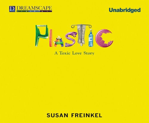 Plastic: A Toxic Love Story by Dreamscape Media