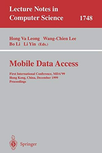 Mobile Data Access: First International Conference, MDA'99, Hong Kong, China, December 16-17, 1999 Proceedings (Lecture Notes in Computer Science)