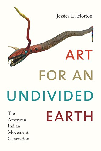 Download for free Art for an Undivided Earth: The American Indian Movement Generation