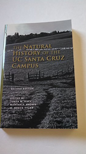 THE NATURAL HISTORY OF THE UC SANTA CRUZ CAMPUS - Second Edition by Martha T. Brown. W. Breck Tyler. Tonya M. Haff - Mall Santa Shopping Cruz