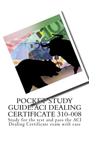 pocket study guide aci dealing certificate 310 008 study for the rh amazon com Study Certificate PDF Study Certificate for It
