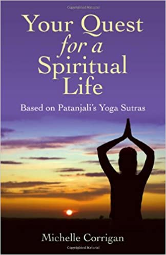 Your Quest for a Spiritual Life: Based on the Patanjalis ...