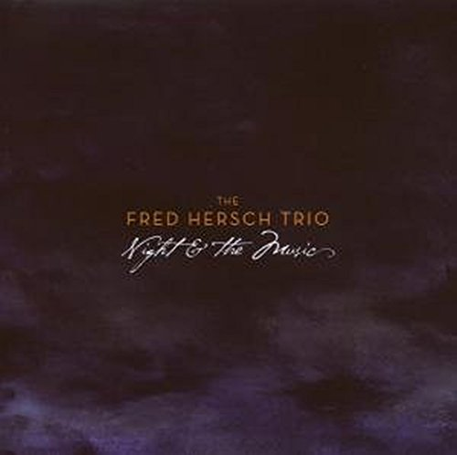 Fred Hersh Trio- Night And Music by Palmetto Records
