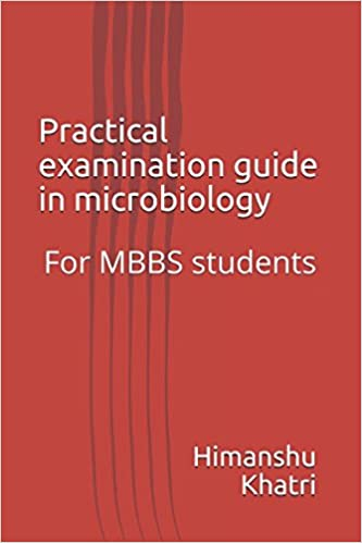 Practical examination guide in microbiology: For MBBS students