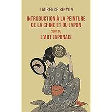 Introduction à l'art chinois et japonais: suivi de L'art japonais (French Edition)