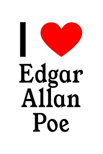 I Love Edgar Allan Poe: Edgar Allan Poe Designer -
