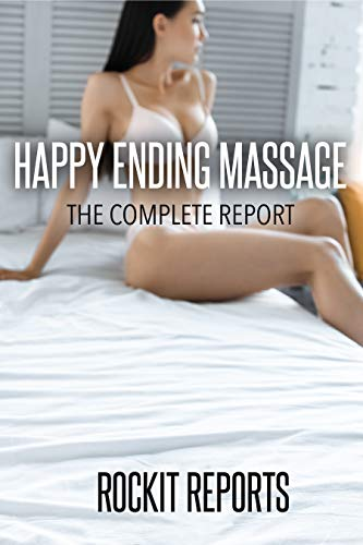 Happy Ending Massage The Complete Report By Reports Rockit