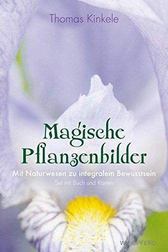 Magische Pflanzenbilder: Mit Naturwesen zu integralem Bewusstsein (Kartenset)