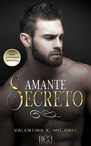 Amante Secreto (Anônimos Obscenos Livro 3) por [Michael, Valentina K.]