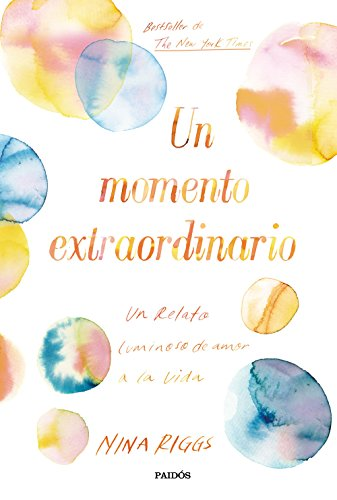 Amazon un momento extraordinario un relato luminoso de amor a un momento extraordinario un relato luminoso de amor a la vida spanish edition fandeluxe Image collections