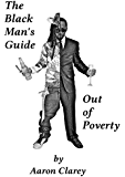 The Black Man's Guide Out of Poverty: For Black Men Who Demand Better