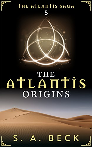 The Atlantis Origins (The Atlantis Saga Book 5)