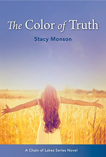 Book: The Color of Truth - Volume 3 (The Chain of Lakes) by Stacy Monson