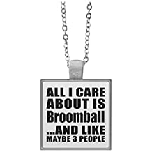 All I Care About Is Broomball And Like Maybe 3 People - Square Necklace, Silver Plated Pendant, Unique Gift Idea for Birthday