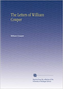 The Letters of William Cowper
