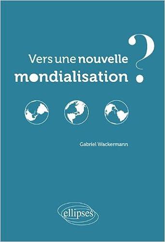 Livre Vers une Nouvelle Mondialisation ? pdf
