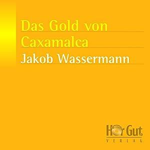 Das Gold von Caxamalca Audiobook