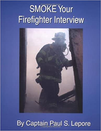 Smoke Your Firefighter Interview: Paul S  Lepore: 9780972993401