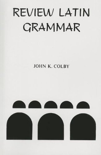 Review Latin Grammar (English and Latin Edition) by John K. Colby (1989-01-01)