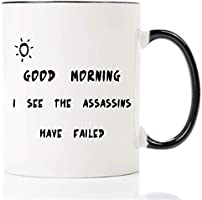 Mecai Funny mugs-Good morning  I see the assassins have
