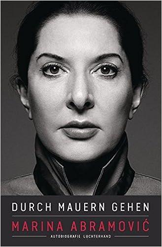 Durch Mauern gehen: Autobiografie: Amazon.de: Marina Abramović ...