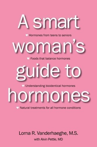 A Smart Woman's Guide to Hormones by VANDERHAEGHE LORNA (Aug 24 2011)
