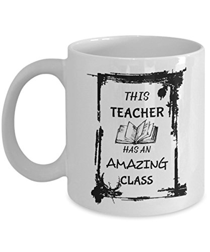 This Teacher Has An Amazing Class Mug, 11 oz Ceramic White Coffee Mugs, Inspirational Cups For Teacher, Best Gift For Teacher's Day, Funny Present From Students, Nice Tutor Halloween Drinkware -