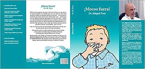 Mocos Fuera Amazon De Dr Miquel Pros Autoedicion Lisa Coca