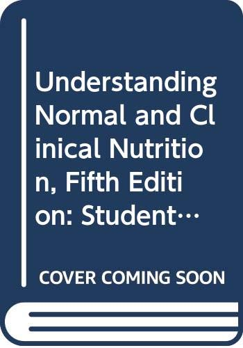 Understanding Normal and Clinical Nutrition, Fifth Edition: Student Study Guide : Also Accompanies Understanding Clinica
