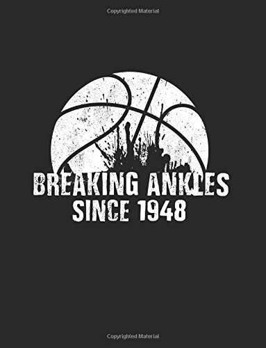 Breaking Ankles Since 1948: Gifts For Basketball Players, Blank Lined Journal Notebook, 8.5 x 11 (Journals To Write In) (V2)