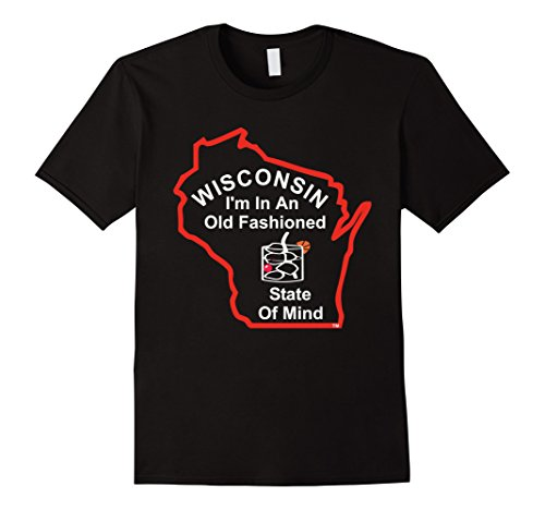 Wisconsin T Shirt Old Fashioned State of Mind Whiskey Drink