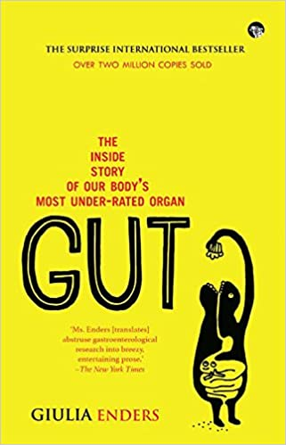 Buy Gut: The Inside Story of Our Body's Most Under-Rated