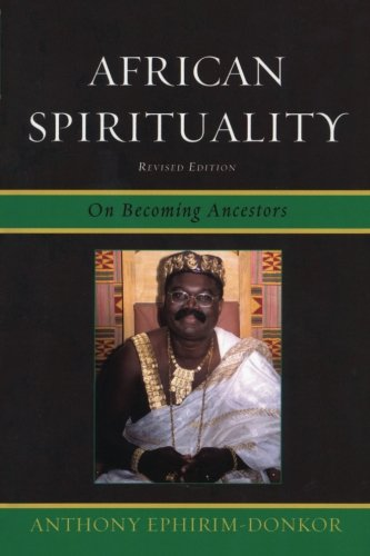 African Spirituality: On Becoming Ancestors, Revised Edition