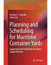 Planning and Scheduling for Maritime Container Yards: Supporting and Facilitating the Global Supply Network