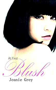 At First Blush (Nick + Serran Book 1) by [Grey, Jeanie]