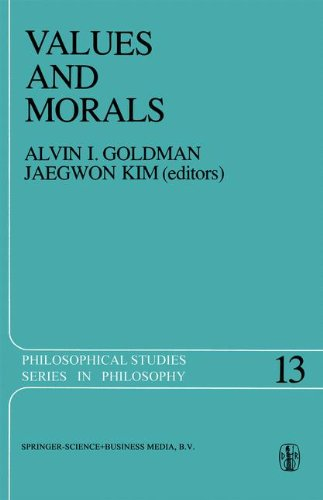 Values and Morals: Essays in Honor of William Frankena, Charles Stevenson, and Richard Brandt (Philosophical Studies Series)