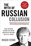 img - for The Myth of Russian Collusion: The Inside Story of How Donald Trump REALLY Won book / textbook / text book