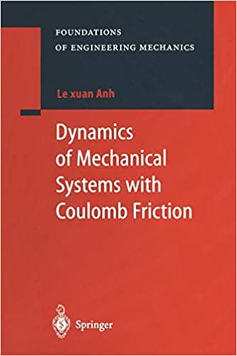 Dynamics of Mechanical Systems with Coulomb Friction (Foundations of Engineering Mechanics)