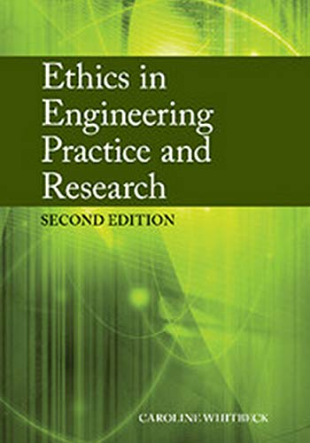 Ethics In Engineering Practice And Research, 2 Ed.