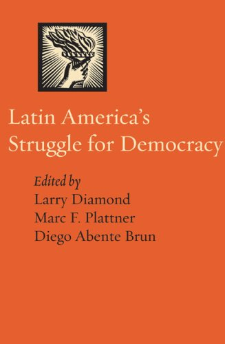 Latin America's Struggle for Democracy (A Journal of Democracy Book)