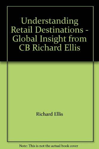 Understanding Retail Destinations   Global Insight From Cb Richard Ellis