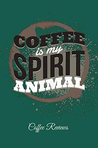 Spirit Fog Machine (Coffee Is My Spirit Animal Coffee Reviews: Lined Paper for Journal & Diary)