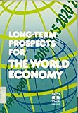 Long-Term Prospects for the World Economy, Organisation for Economic Co-operation and Development Staff, 9264136754
