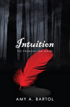 Intuition (The Premonition Series Book 2) by [Bartol, Amy A.]