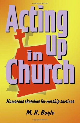 Acting Up in Church: Humorous Sketches for Worship Services