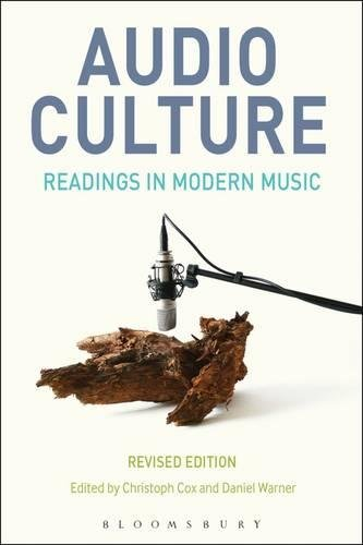 Audio Culture, Revised Edition: Readings in Modern Music by Bloomsbury Academic